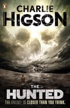 The Hunted (The Enemy Book 6) ebook by Charlie Higson, Matt Jones
