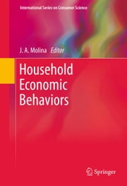 Household Economic Behaviors ebook by J. A. Molina