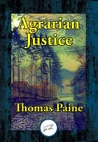 Agrarian Justice 電子書籍 by Thomas Paine