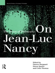 On Jean-Luc Nancy - The Sense of Philosophy ebook by Darren Sheppard,Simon Sparks,Colin Thomas