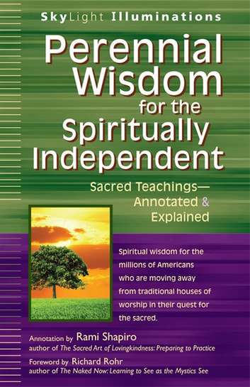 Perennial Wisdom for the Spiritually Independent - Sacred Teachings—Annotated & Explained ebook by