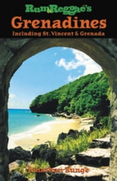 Rum & Reggae's Grenadines: Including St. Vincent & Grenada ebook by Runge, Jonathan