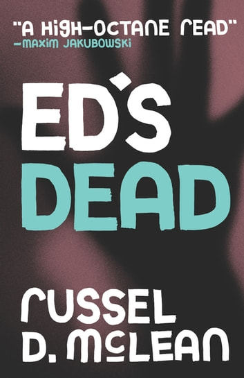 Ed's Dead ebook by Russel D McLean