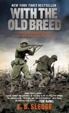 With the Old Breed ebook by E.B. Sledge