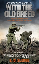 With the Old Breed - At Peleliu and Okinawa ebook by E.B. Sledge