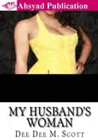 My Husband's Woman ebook by Ahsyad Publication