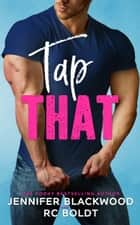 Tap That ebook by RC Boldt, Jennifer Blackwood