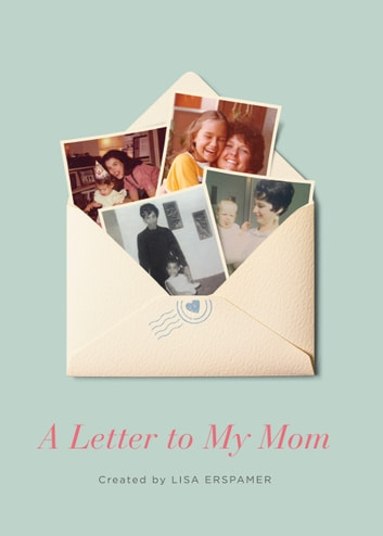 A Letter to My Mom ebook by Lisa Erspamer