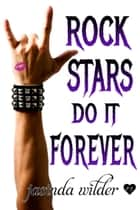 Rock Stars Do It Forever ebook by Jasinda Wilder