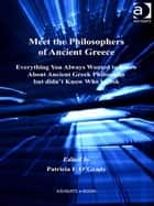 Meet the Philosophers of Ancient Greece ebook by Dr Patricia F O'Grady