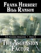 The Ascension Factor eBook by Frank Herbert, Bill Ransom