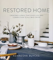 Restored Home - Creating a Space That Gives Life and Connection to All Who Enter ebook by Zondervan