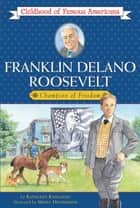 Franklin Delano Roosevelt - Champion of Freedom ebook by Kathleen Kudlinski, Meryl Henderson