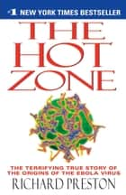 The Hot Zone ebook by Richard Preston