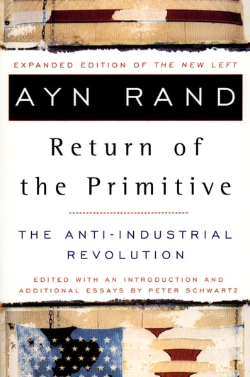 The Return of the Primitive - The Anti-Industrial Revolution ebook by Ayn Rand
