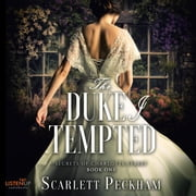 The Duke I Tempted audiobook by Scarlett Peckham