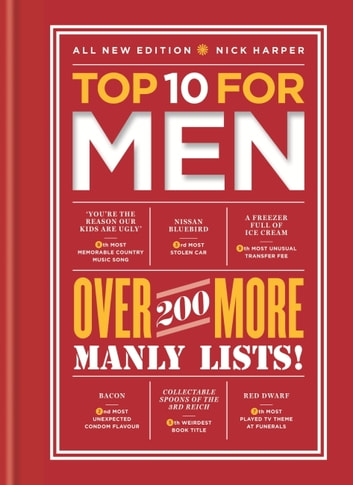 Top 10 for Men - Over 200 More Manly Lists! ebook by Nick Harper