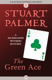 The Green Ace ebook by Stuart Palmer