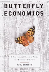 Butterfly Economics - A New General Theory of Social and Economic Behavior ebook by Paul Ormerod
