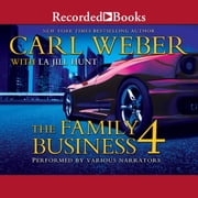 The Family Business 4 audiobook by Carl Weber, La Jill Hunt