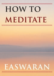 How to Meditate ebook by Eknath Easwaran