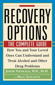 Recovery Options - The Complete Guide ebook by Joseph Volpicelli,Maia Szalavitz
