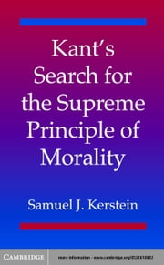 Kant's Search for the Supreme Principle of Morality ebook by Kerstein, Samuel J.