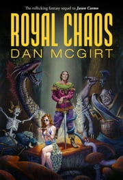 Royal Chaos ebook by Dan McGirt