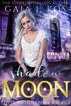 Shadow Moon - Lotte Freundenberger, #1 ebook by Gaja J. Kos