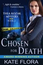 Chosen for Death (The Thea Kozak Mystery Series, Book 1) ebook by Kate Flora