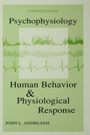 Psychophysiology - Human Behavior & Physiological Response ebook by John L. Andreassi