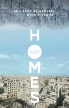 Homes - A Refugee Story ebook by Abu Bakr al Rabeeah, Winnie Yeung