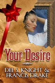 Your Desire ebook by Dee S. Knight,Francis Drake