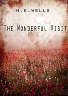 The Wonderful Visit ebook by H. G. Wells