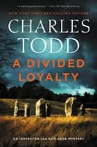 A Divided Loyalty - A Novel ebook by