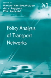 Policy Analysis of Transport Networks ebook by Dr Marina Van Geenhuizen,Dr Piet Rietveld,Dr Aura Reggiani,Prof Dr Markus Hesse,Professor Richard Knowles