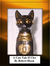 A Cats Tale II Cleo ebook by Robert Dixon