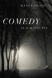 Comedy in a Minor Key - A Novel ebook by Hans Keilson,Damion Searls