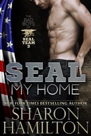 SEAL My Home - Bad Boys Of SEAL Team 3 ebook by Sharon Hamilton