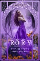 Rory, the Sleeper - Serenity House, #4 ebook by A. W. Exley
