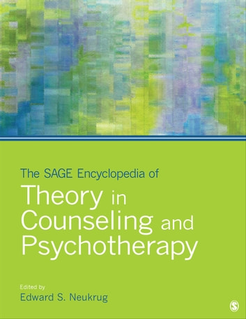 The SAGE Encyclopedia of Theory in Counseling and Psychotherapy ebook by