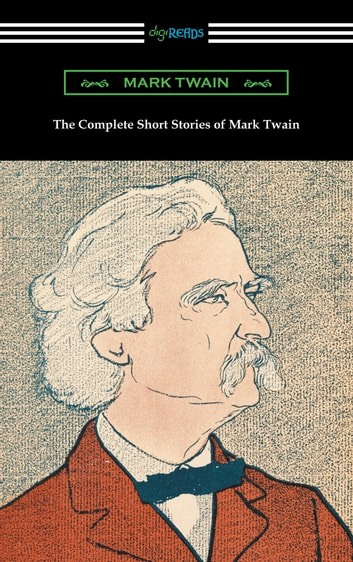 The Complete Short Stories of Mark Twain 電子書 by Mark Twain