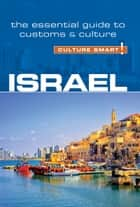 Israel - Culture Smart! - The Essential Guide to Customs & Culture ebook by Jeffrey Geri, Marian Lebor, Culture Smart!