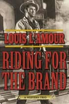 Riding for the Brand - A Western Trio ebook by