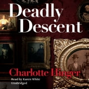Deadly Descent audiobook by Charlotte Hinger, Poisoned Pen Press