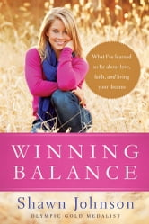 Winning Balance - What I've Learned So Far about Love, Faith, and Living Your Dreams ebook by Shawn Johnson