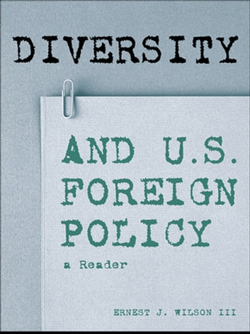 Diversity and U.S. Foreign Policy - A Reader ebook by