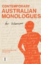 Contemporary Australian Monologues for Women ebook by Grady, Claire, Smith,...