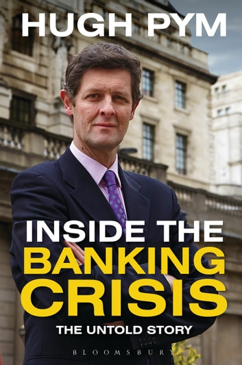 Inside the Banking Crisis - The Untold Story ebook by Hugh Pym