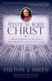 The Mystical Body of Christ ebook by Fulton J. Sheen,Brandon Vogt